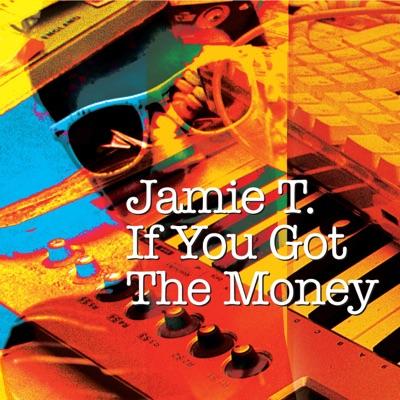 If You Got the Money (Acoustic Version) - Single - Jamie T
