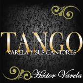 Tango: Varela y Sus Cantores (feat. Orquesta de Héctor Varela)