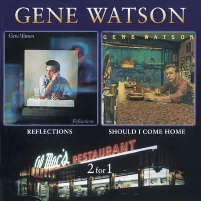 Reflections / Should I Come Home - Gene Watson