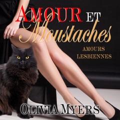 Amours Lesbiennes: Amour et moustaches [Lesbian Love: Love and Whiskers] (Unabridged)