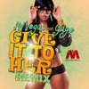 Give It To Her Dancehall Remix feat Gage Single