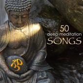 50 Deep Meditation Songs - Relaxing Yoga Meditation Music & Zen Tibetan Buddhist Tracks