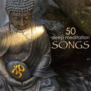 50 Deep Meditation Songs - Relaxing Yoga Meditation Music & Zen Tibetan Buddhist Tracks - Zen Music Garden & Meditation Music - Zen Music Garden & Meditation Music