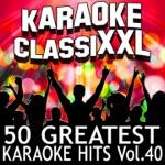 50 Greatest Karaoke Hits, Vol. 40 (Karaoke Version)