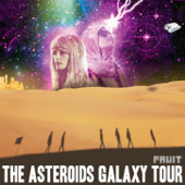The Golden Age - The Asteroids Galaxy Tour
