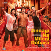 Zindagi Na Milegi Dobara (Original Motion Picture Soundtrack)