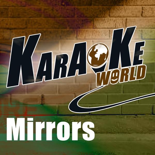Mirrors (Originally Performed by Justin Timberlake) [Karaoke Version] - Single