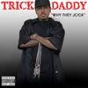 Why They Jock (feat. ICE BERG & Murk Camp) - Single, Trick Daddy