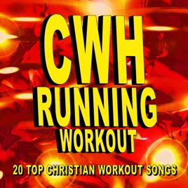 Christian Workout Hits – Running Workout – 20 Top Christian Workout Songs  by Christian Workout Hits Group