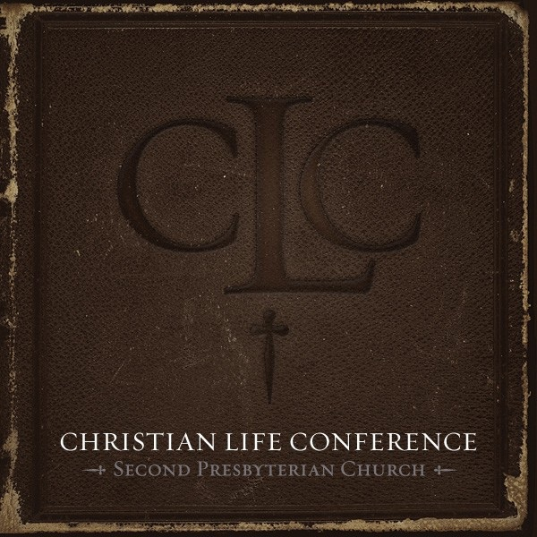 Second Presbyterian Church: Christian Life Conference