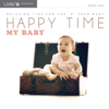 Happy Time My Baby - Various Artists