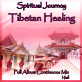 Spiritual Journey: Tibetan Healing: Full Album Continuous Mix
