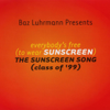 Baz Luhrmann - Everbody's Free (To Wear Sunscreen) [Edit] artwork