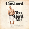 Colin Cowherd - You Herd Me!: I'll Say It If Nobody Else Will (Unabridged)  artwork