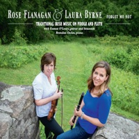 Forget Me Not by Rose Flanagan & Laura Byrne on Apple Music