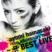 Ayumi Hamasaki 15th Anniversary Tour - A Best Live