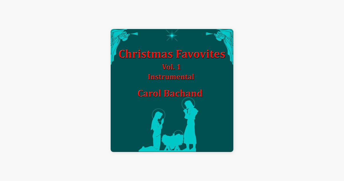Christmas Favorites, Vol. 1 (Instrumental) by Carol Bachand on iTunes