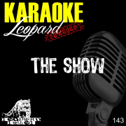 The Show (Karaoke Version) [Originally Performed By Lenka] - Leopard Powered - Leopard Powered