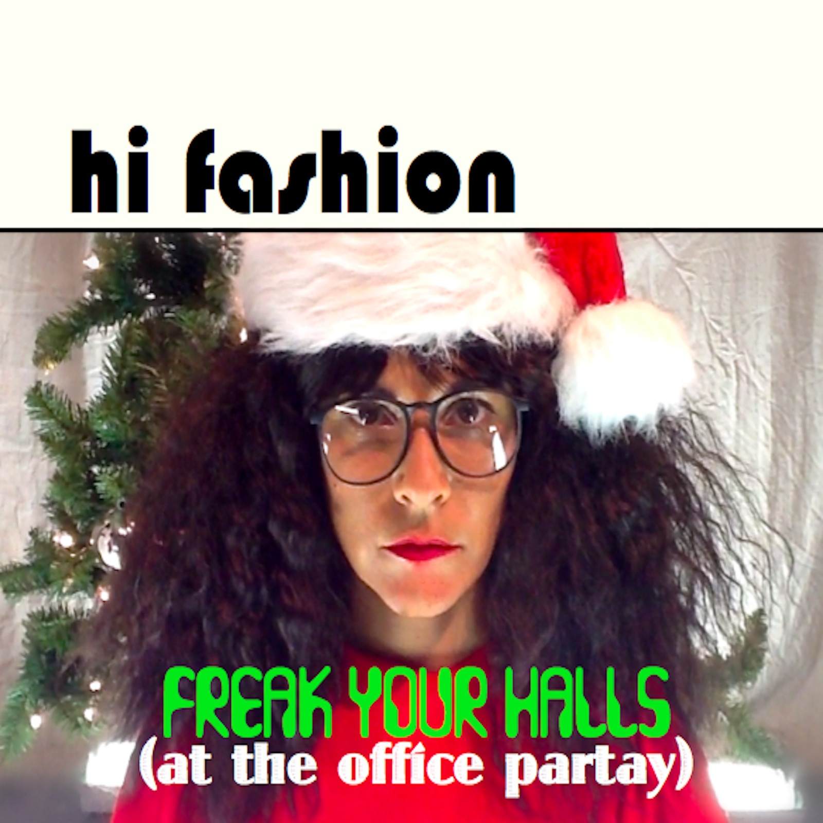 Freak Your Halls (At the Office Partay) - Single