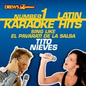 Drew's Famous #1 Latin Karaoke Hits: Sing like El Pavarroti de la Salsa - Tito Nieves
