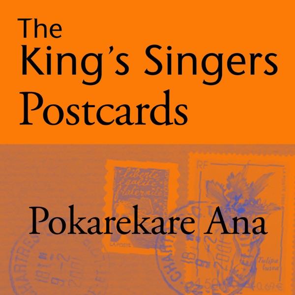 The King's Singers Postcards: Pokarekare Ana - Single