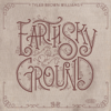 Earth, Sky, or Ground - EP - Tyler Brown Williams