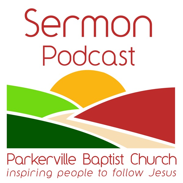 Parkerville Baptist Church Sermons Podcast Podcast - Listen