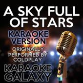 A Sky Full Of Stars Karaoke Instrumental Version [Originally Performed By Coldplay] Karaoke Galaxy - Karaoke Galaxy