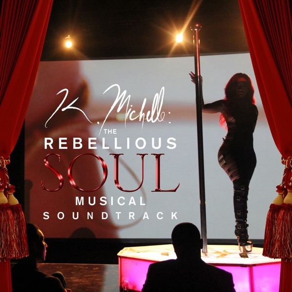 K. Michelle: The Rebellious Soul (Musical Soundtrack)