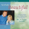 Bill & Gloria Gaither - Something Beautiful / I Am Loved / We Have This Moment, Today