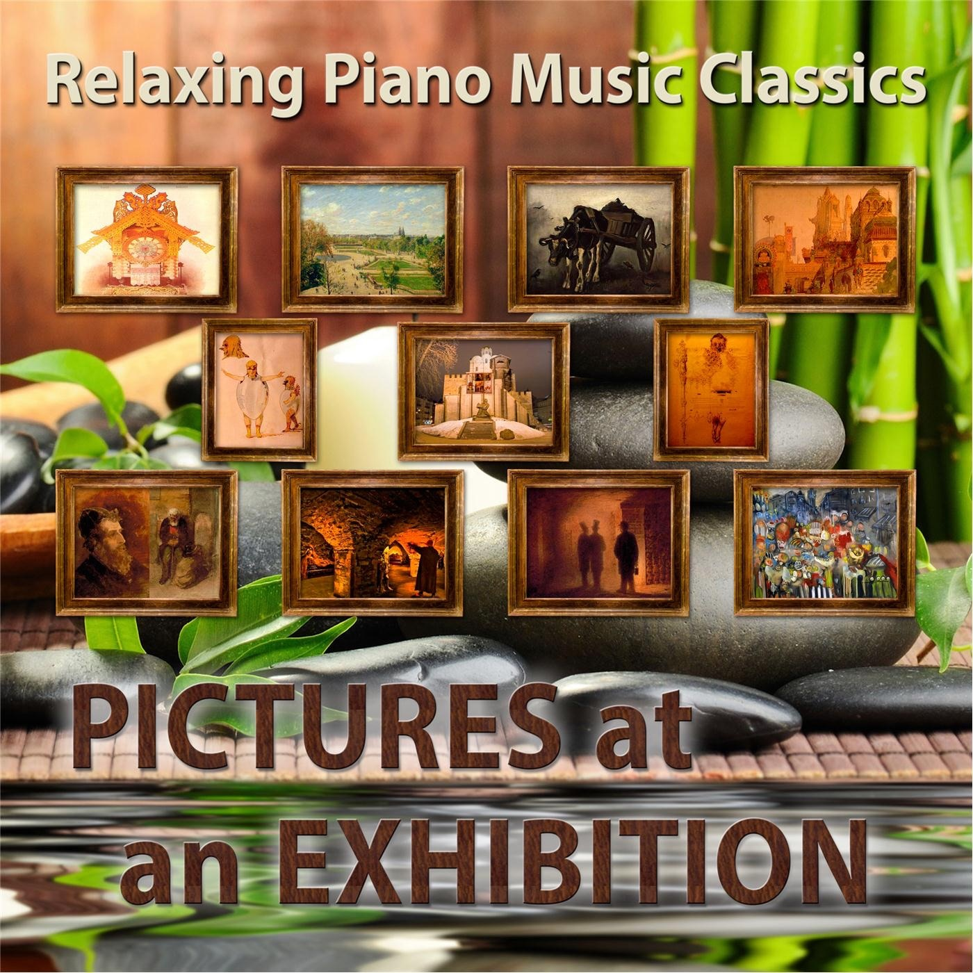 Relaxing Piano Music Classics: Pictures At an Exhibition