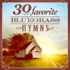 30 Favorite Bluegrass Hymns - Instrumental Bluegrass Gospel Favorites - Various Artists