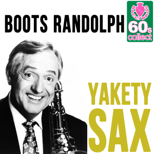 Boots Randolph - Yakety Sax (Remastered)