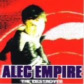 Alec Empire - I Just Wanna Destroy