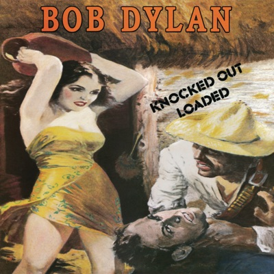 Knocked Out Loaded (Remastered) - Bob Dylan