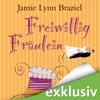 Jamie Lynn Braziel - Freiwillig Fräulein Grafik