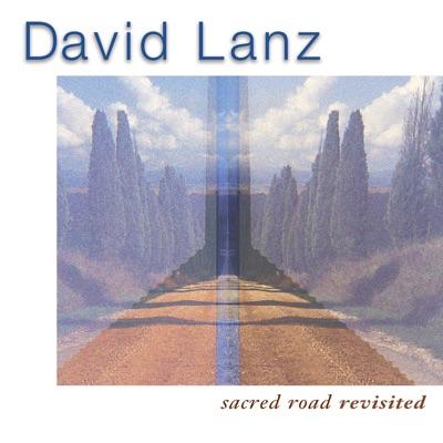 Sacred Road Revisited - David Lanz