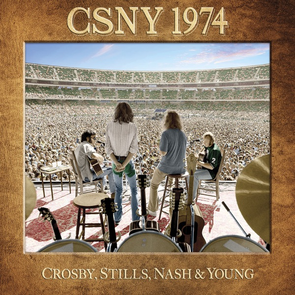 CSNY 1974 (Selections) [Live]