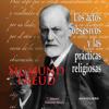 Sigmund Freud - Los actos obsesivos y las practicas religiosas [Obsessive Actions and Religious Practices] portada