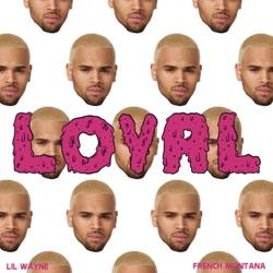 View album Loyal (East Coast Version) [feat. Lil Wayne & French Montana] - Single