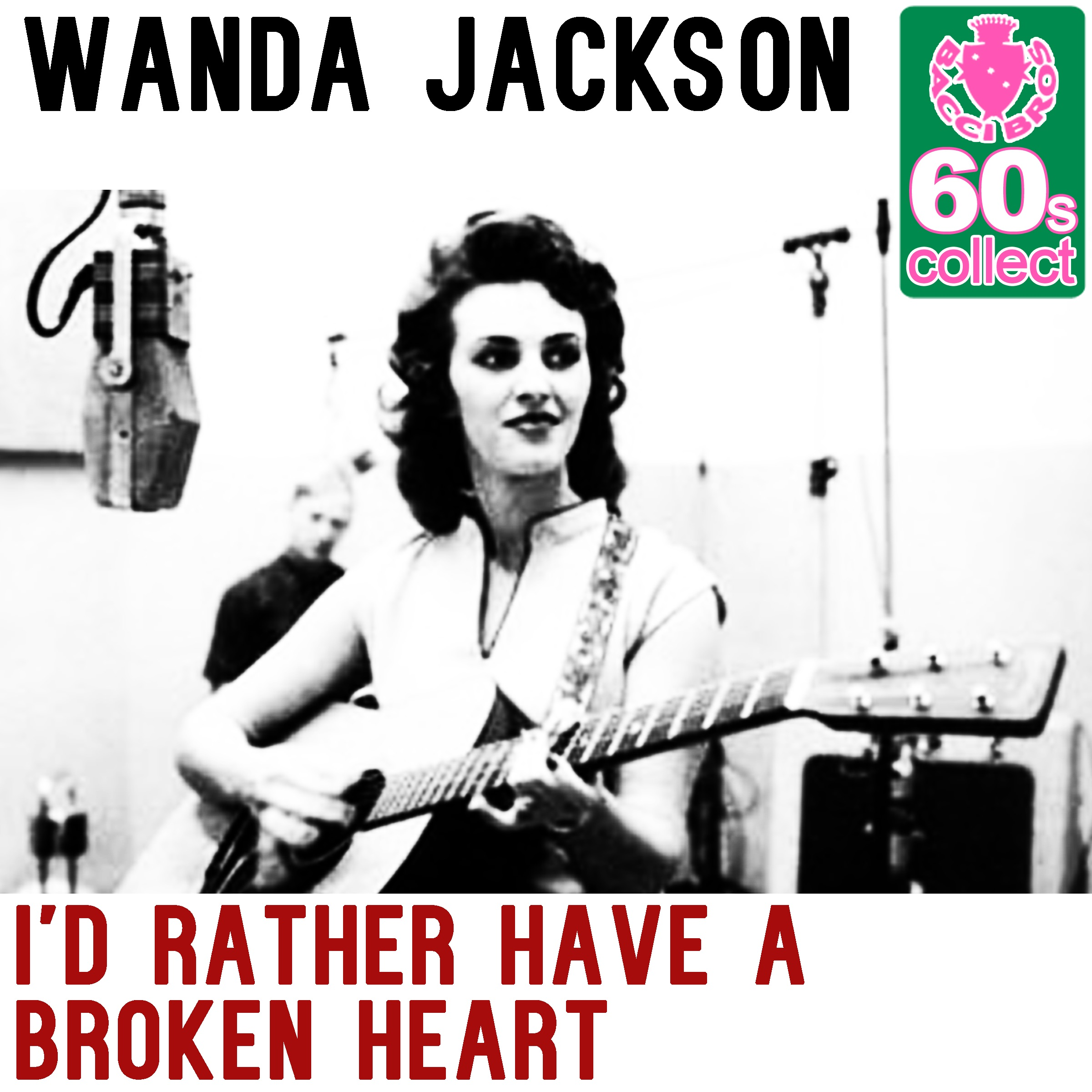I'd Rather Have a Broken Heart (Remastered) - Single