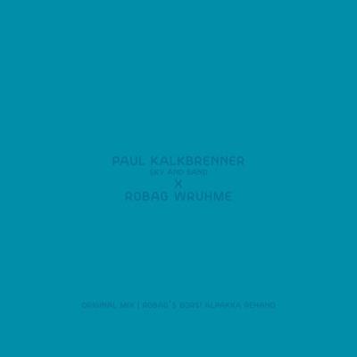 Sky and Sand (Robag Wruhme Remix) - EP - Paul Kalkbrenner