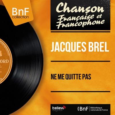 Ne me quitte pas (Mono Version) - EP - Jacques Brel