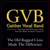 The Old Rugged Cross Made the Difference (Performance Tracks) - EP