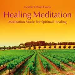 Healing Meditation: Music for Spiritual Healing