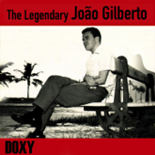 The Legendary João Gilberto (Doxy Collection)