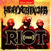 The Riot - Single, Heavygrinder