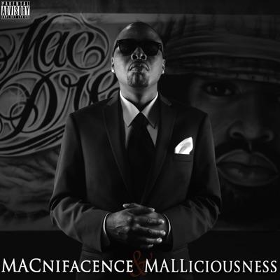 Macnifacence & Malliciousness - Mac Mall