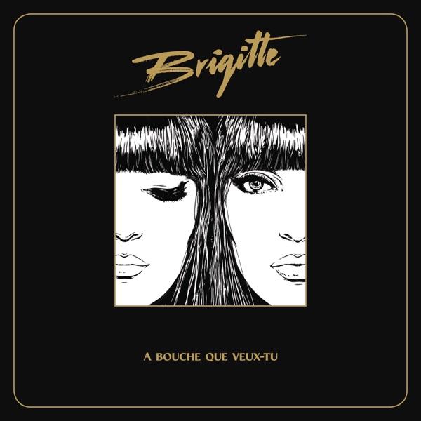 À bouche que veux-tu - Brigitte
