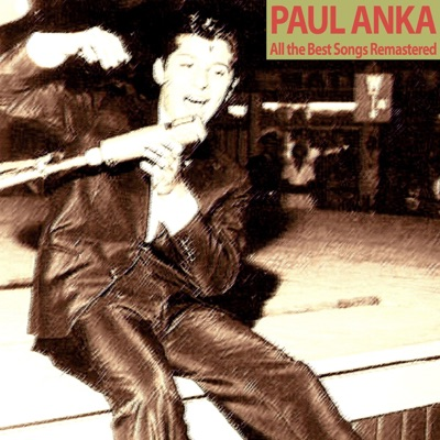 All the Best Songs Remastered - Paul Anka